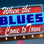 When the Blues Come to Town